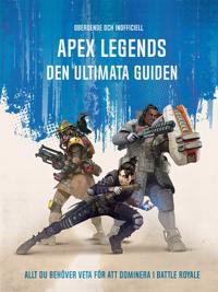 Apex Legends : den ultimata guiden - allt du behöver veta för att dominera i Battle Royale