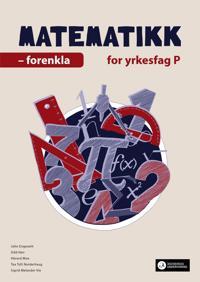Matematikk for yrkesfag P - John Engeseth, Hermod Haug, Odd Heir, Håvard Moe, Tea Toft Norderhaug, Sigrid Melander Vie | Inprintwriters.org