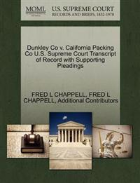 Dunkley Co V. California Packing Co U.S. Supreme Court Transcript of Record with Supporting Pleadings