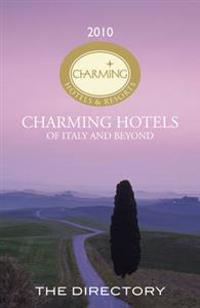 Charming Hotels and Resorts of Italy and Beyond Directory 2010
