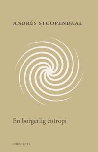 En borgerlig entropi - Andrés Stoopendaal | Laserbodysculptingpittsburgh.com