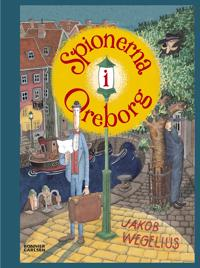 Spionerna i Oreborg - Jakob Wegelius | Laserbodysculptingpittsburgh.com
