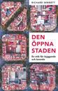 Den öppna staden : en etik för byggande och boende