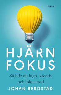 Hjärnfokus : så blir du lugn, kreativ och fokuserad - Johan Bergstad | Laserbodysculptingpittsburgh.com