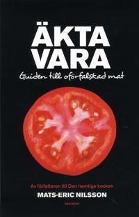 Äkta vara : guide till oförfalskad mat