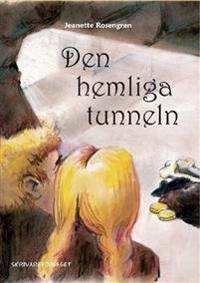 Den hemliga tunneln : Malmösammansvärjningen 1658-59