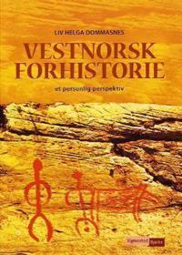 Vestnorsk forhistorie - Liv Helga Dommasnes pdf epub