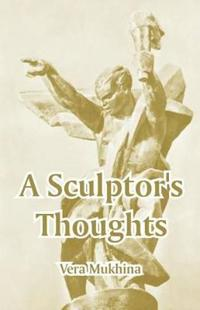 A Sculptor's Thoughts