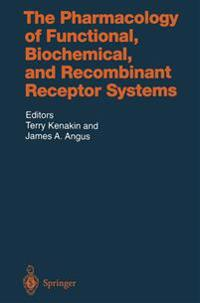The Pharmacology of Functional, Biochemical, and Recombinant Receptor Systems