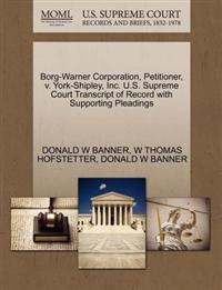 Borg-Warner Corporation, Petitioner, V. York-Shipley, Inc. U.S. Supreme Court Transcript of Record with Supporting Pleadings