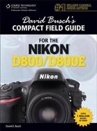 David Busch's Compact Field Guide for the Nikon D800 / D800E