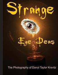 Strange Eye Deas the Photography of Darryl Taylor Kravitz