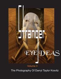 Stranger Eye Deas: The Photography of Darryl Taylor Kravitz