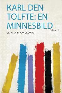 Karl Den Tolfte - Bernhard von Beskow pdf epub