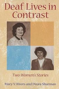 Deaf Lives in Contrast - Two Women's Stories