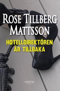 Hotelldirektören är tillbaka - Rose Tillberg Mattsson | Laserbodysculptingpittsburgh.com