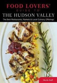 Food Lovers' Guide to the Hudson Valley