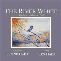 The River White: A Confluence of Brush & Quill