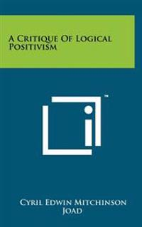 A Critique of Logical Positivism