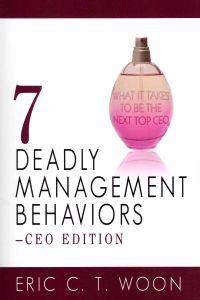 7 Deadly Management Behaviors