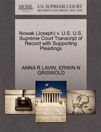 Nowak (Joseph) V. U.S. U.S. Supreme Court Transcript of Record with Supporting Pleadings