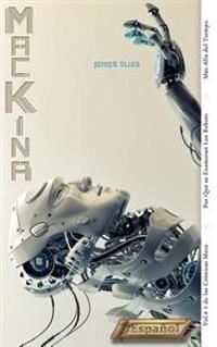 Mackina: Por Que Se Enamoran Los Robots