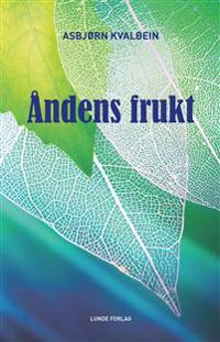 Åndens frukt - Asbjørn Kvalbein   Inprintwriters.org