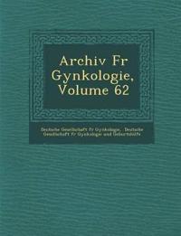 Archiv Fur GYN Kologie, Volume 62