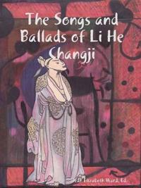 The Songs and Ballads of Li He Changji