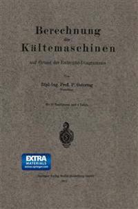 Berechnung Der K ltemaschinen Auf Grund Der Entropie-Diagramme