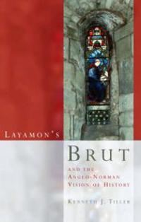 Lazamon's Brut and the Anglo-Norman Vision of History