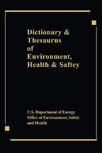 Dictionary & Thesaurus of Environment, Health and Safety