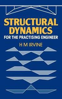 Structural Dynamics for the Practicing Engineer