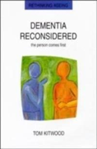 Dementia reconsidered - the person comes first