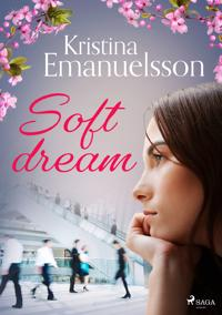 Soft dream : en roman om utmattning - Kristina Emanuelsson | Laserbodysculptingpittsburgh.com