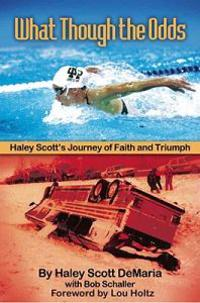 What Though the Odds: Haley Scott's Journey of Faith and Triumph