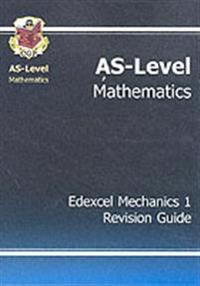 AS-Level Maths Edexcel Module Mechanics 1 Revision Guide