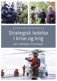 Strategisk ledelse i krise og krig - Ann Karin Larssen, Gjert Lage Dyndal   Inprintwriters.org