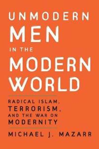 Unmodern Men in the Modern World