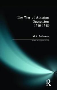 The War of the Austrian Succession, 1740-1748