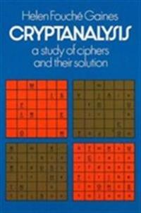 Cryptanalysis a Study of Ciphers and Their Solutions