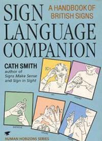 Sign language companion - a handbook of british signs