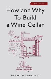 How and Why to Build a Wine Cellar
