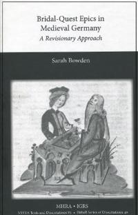 Bridal-Quest Epics in Medieval Germany: A Revisionary Approach