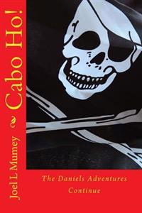 Cabo Ho!: The Daniels Adventures Continue