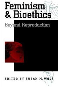 Feminism and Bioethics