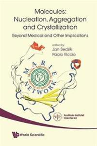 Molecules: Nucleation, Aggregation and Crystallization