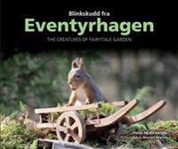 Blinkskudd fra Eventyrhagen = The creatures of Fairytale garden - Morten Mæhre   Inprintwriters.org