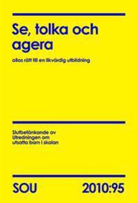 Se, tolka och agera (SOU 2010:95) : allas rätt till en likvärdig utbildning