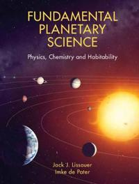 Fundamental planetary science - physics, chemistry and habitability